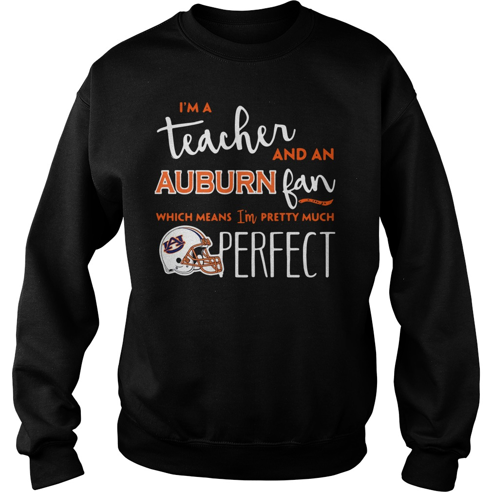 I'm a teacher and a Auburn Tigers fan which means I'm pretty much perfect Sweater
