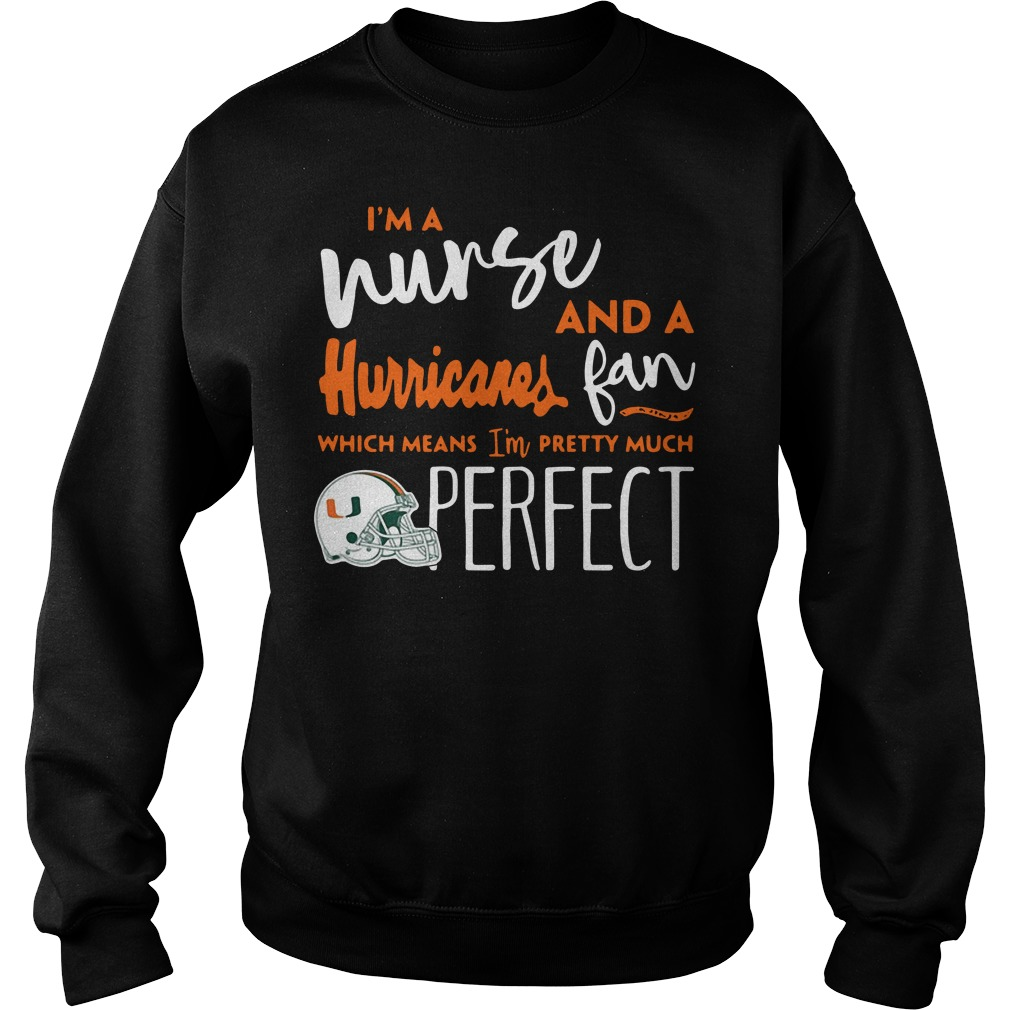 I'm a nurse and a Miami Hurricanes fan which means I'm pretty much perfect Sweater