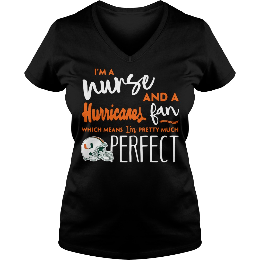 I'm a nurse and a Miami Hurricanes fan which means I'm pretty much perfect V-neck T-shirt