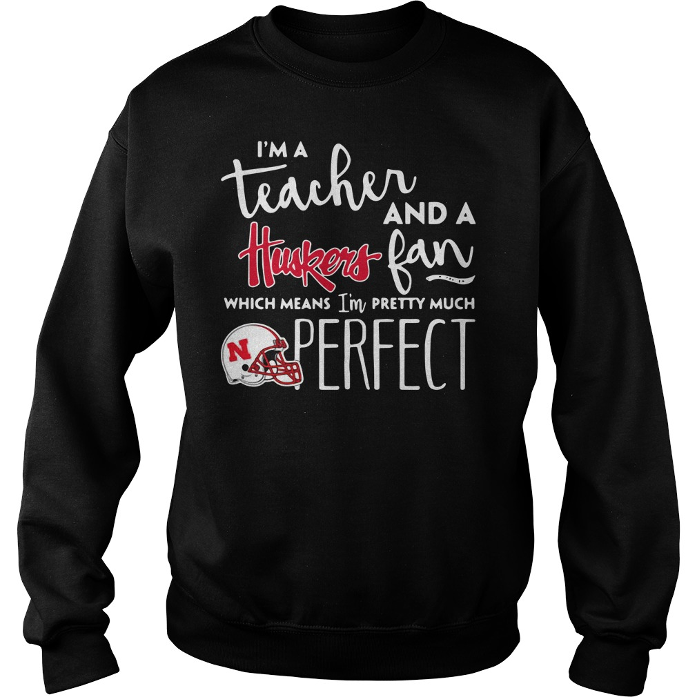 I'm a teacher and a Nebraska Cornhuskers fan which means I'm pretty much perfect Sweater