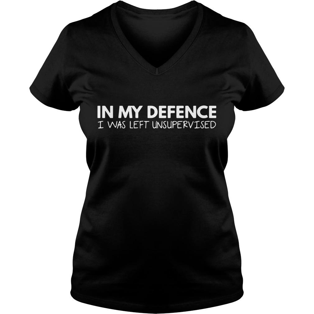In my defense I was left unsupervised V-neck T-shirt