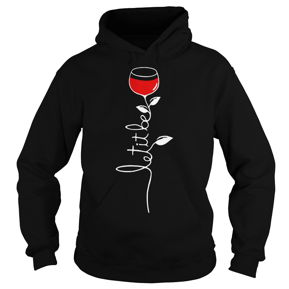 Let it be wine Hoodie