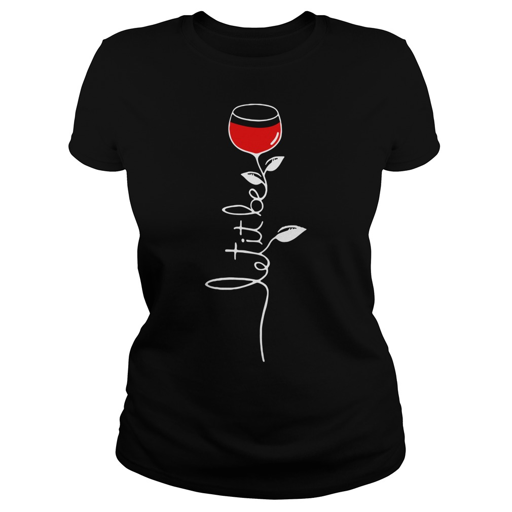 Let it be wine Ladies tee