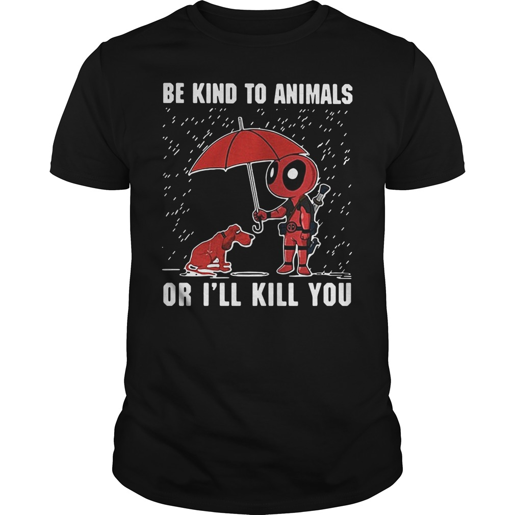 LGBT Deadpool Be kind to animals or I'll kill you Guys shirt