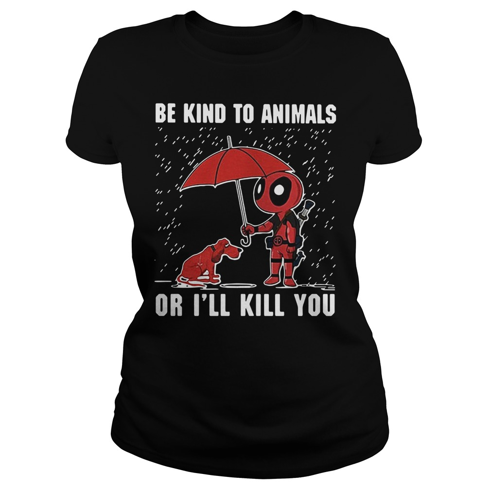 LGBT Deadpool Be kind to animals or I'll kill you Ladies tee