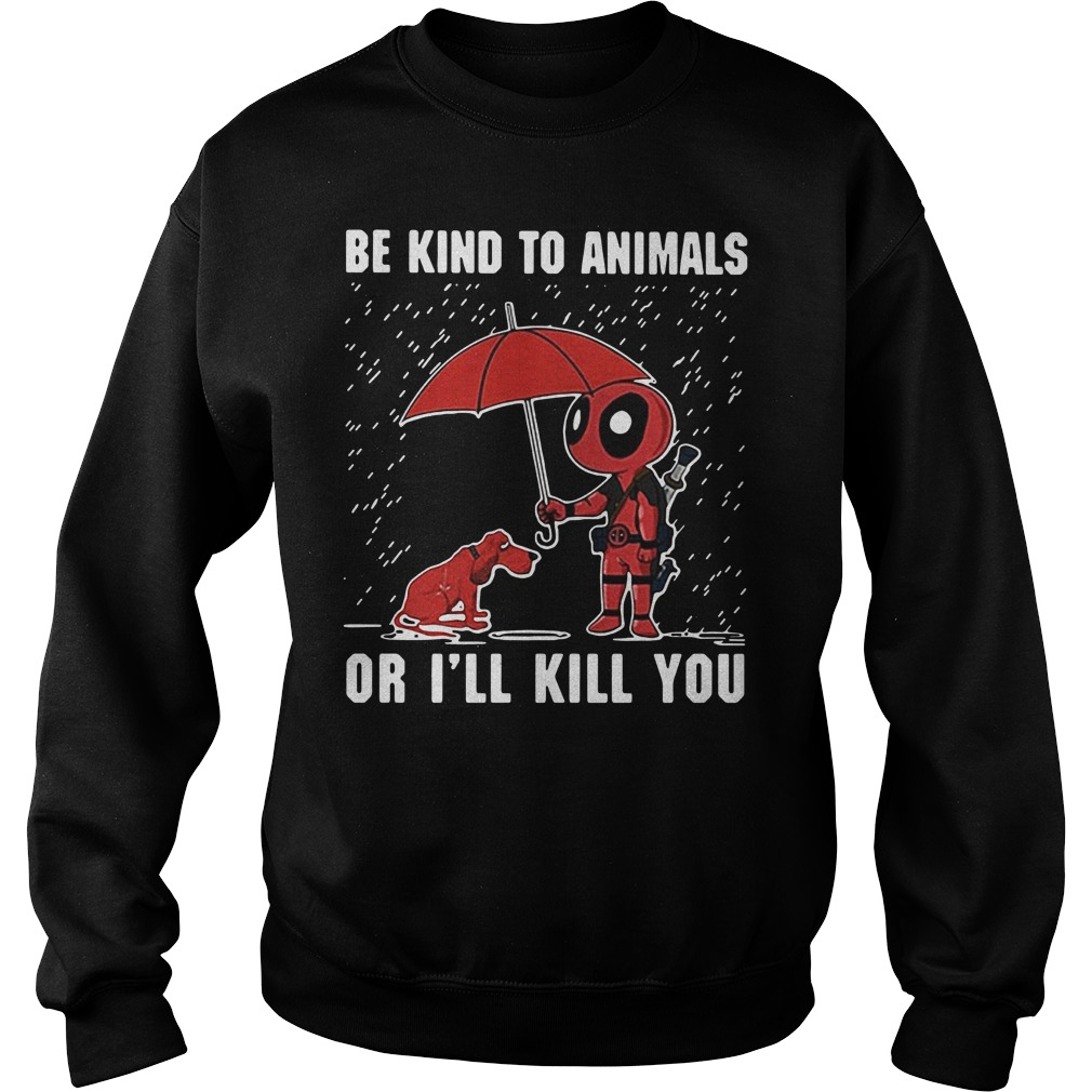 LGBT Deadpool Be kind to animals or I'll kill you Sweater