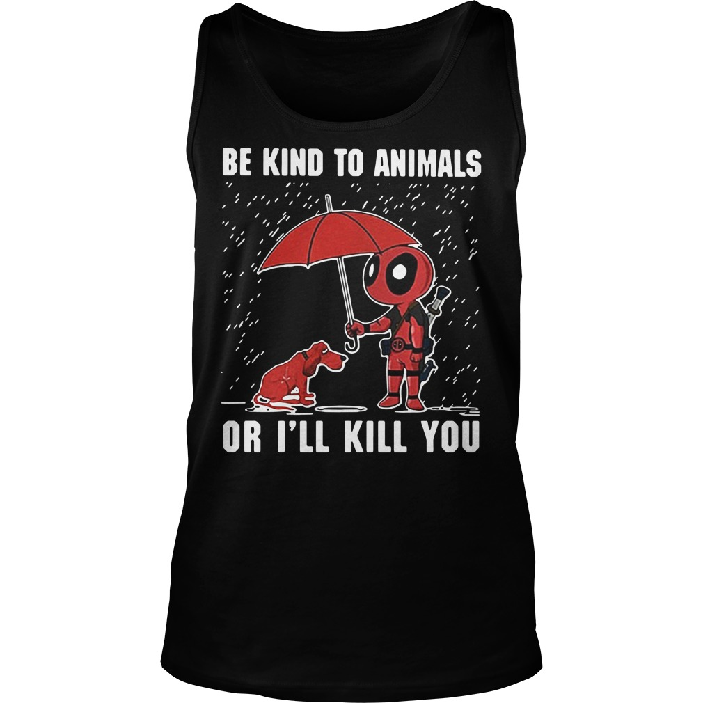 LGBT Deadpool Be kind to animals or I'll kill you Tank top
