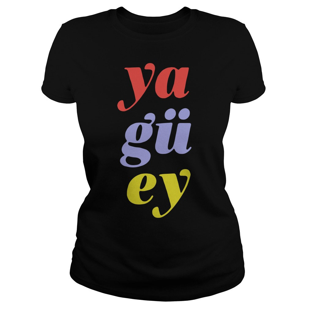Official Ya guey Ladies tee