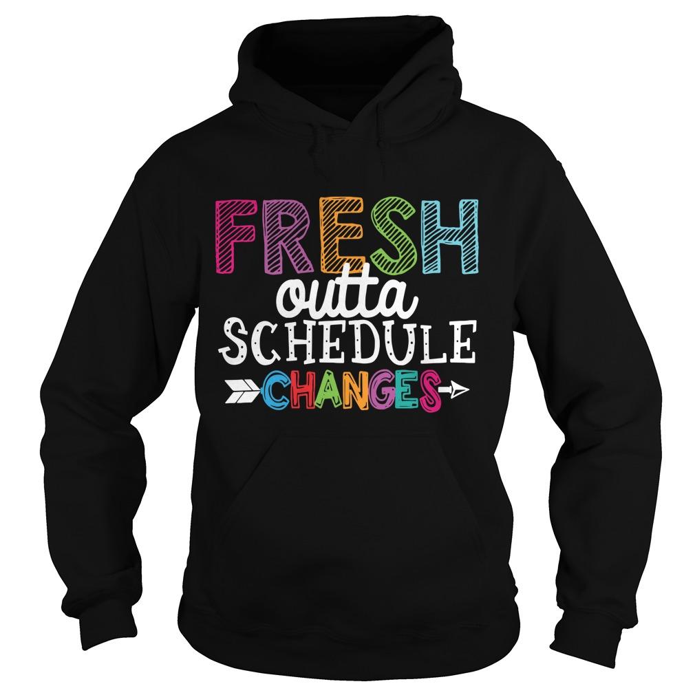 Premium Fresh outta schedule changes Hoodie
