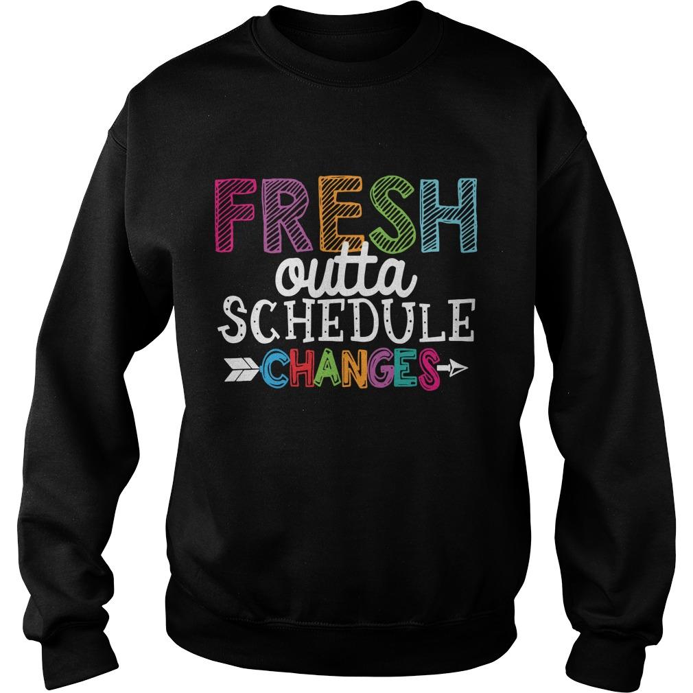 Premium Fresh outta schedule changes Sweater