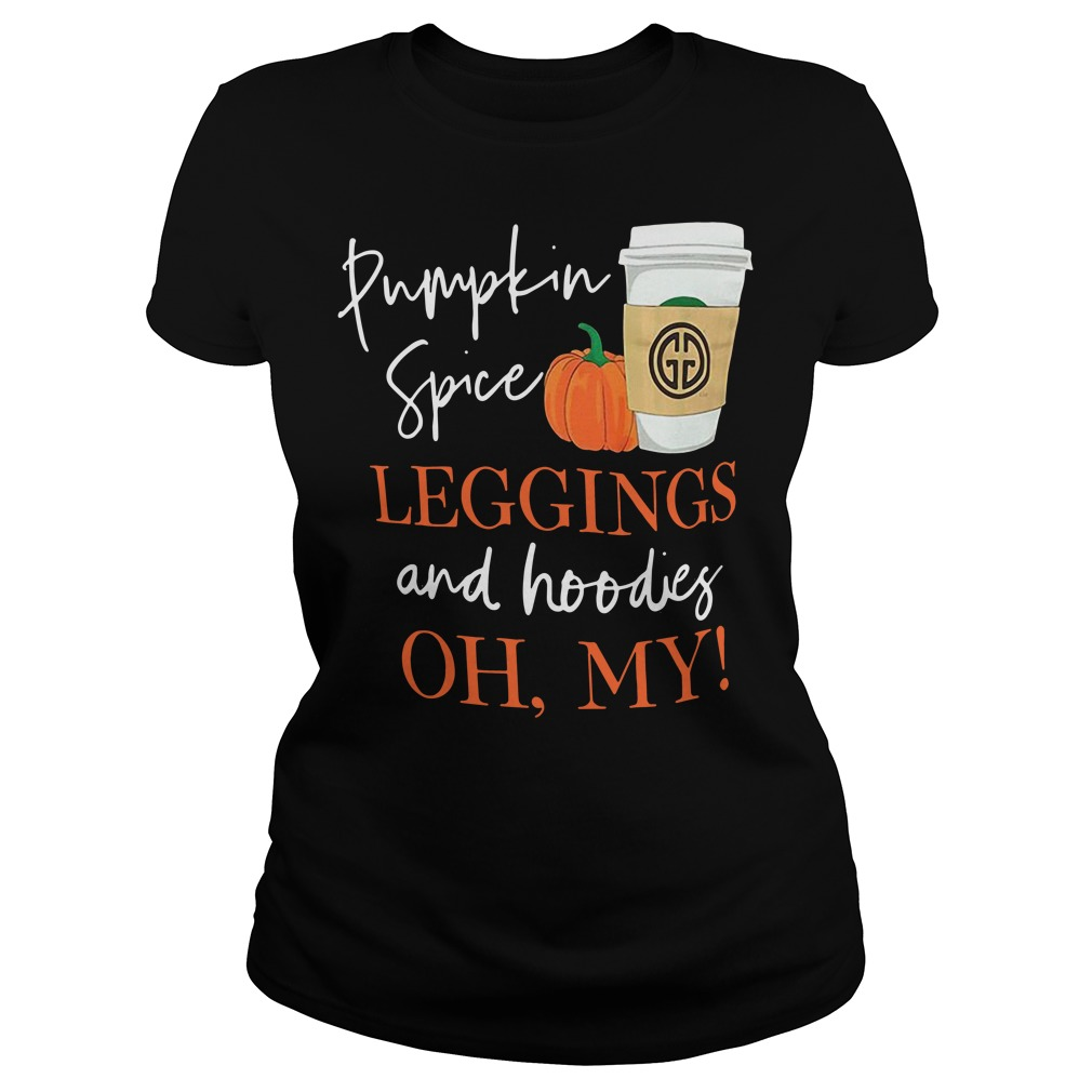 Pumpkin spice leggings and hoodies oh my Ladies tee