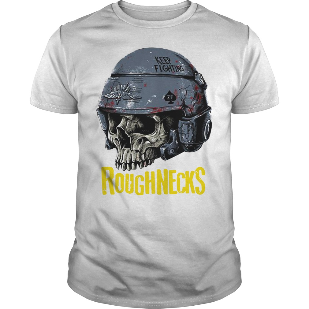 Roughnecks whiskey outpost keep fighting skull Guys shirt