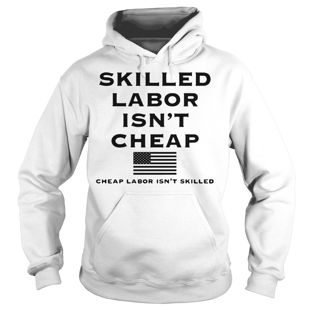 Skilled labor isn't cheap American Supply Hoodie