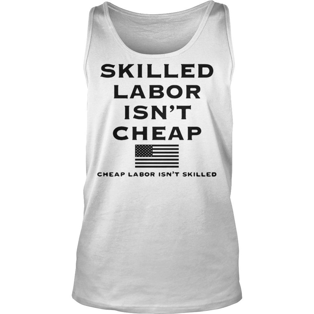 Skilled labor isn't cheap American Supply Tank top