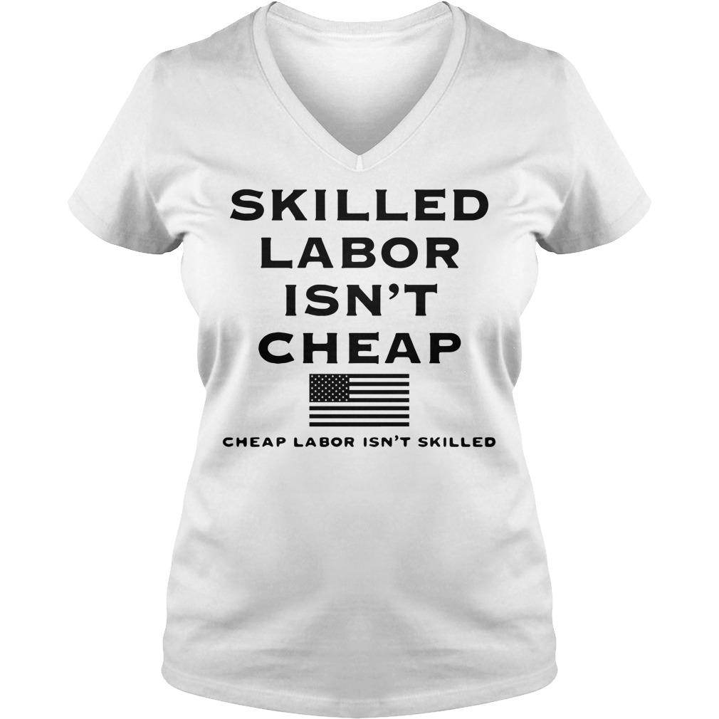 Skilled labor isn't cheap American Supply V-neck T-shirt