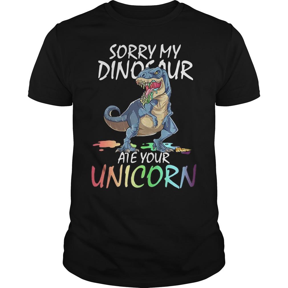 Sorry my Saurus ate your Unicorn Guys shirt