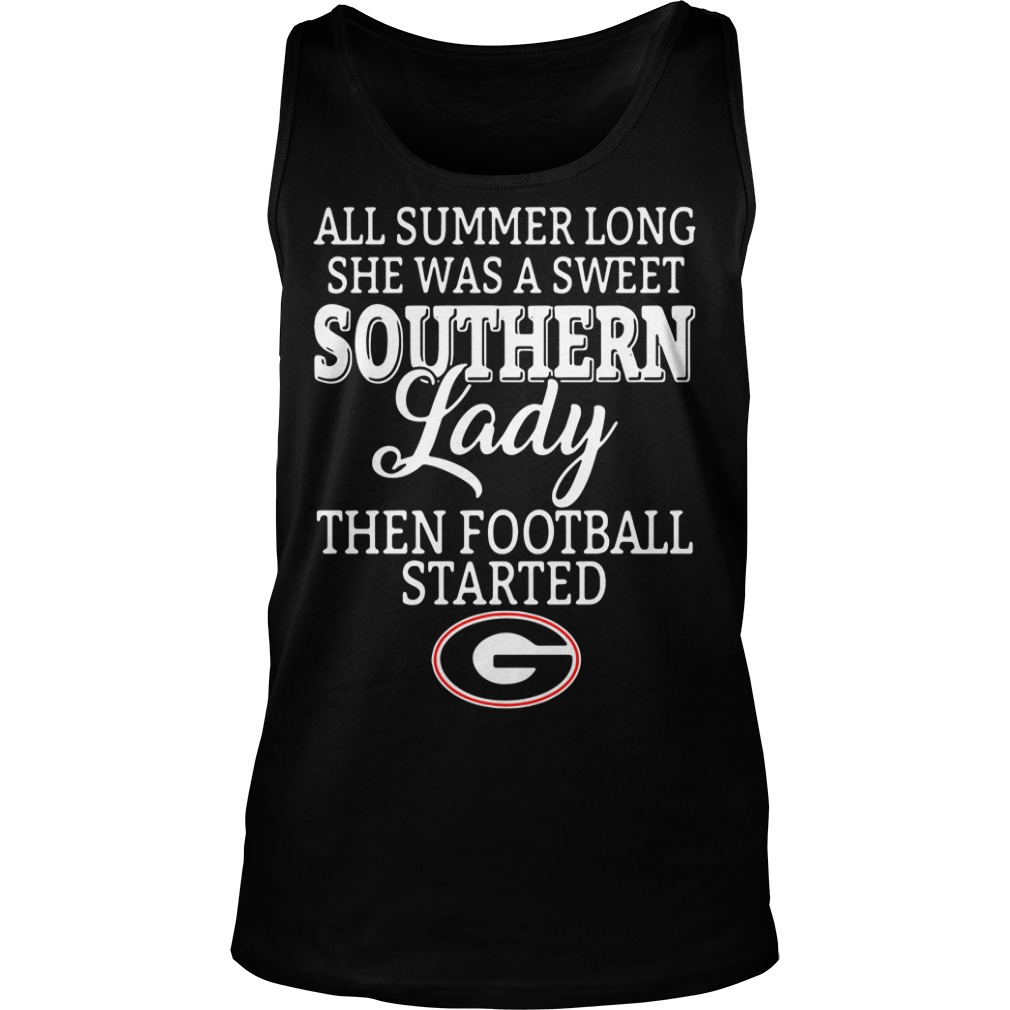 All summer long she was a sweet classy lady then football started Georgia Tank top