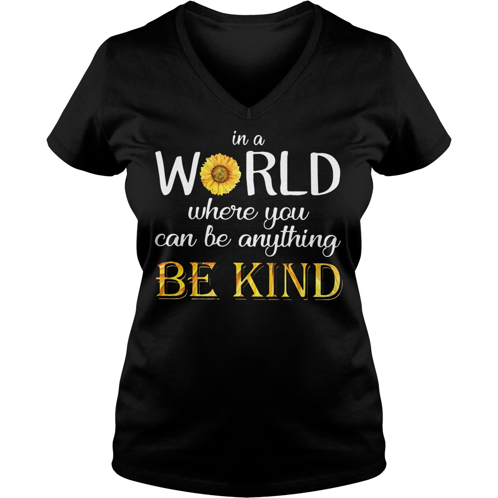 Sunflower in a world where you can be anything be kind V-neck T-shirt