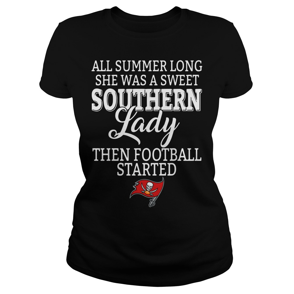 Tampa Bay Buccaneers all summer long she was a sweet southern lady Ladies tee