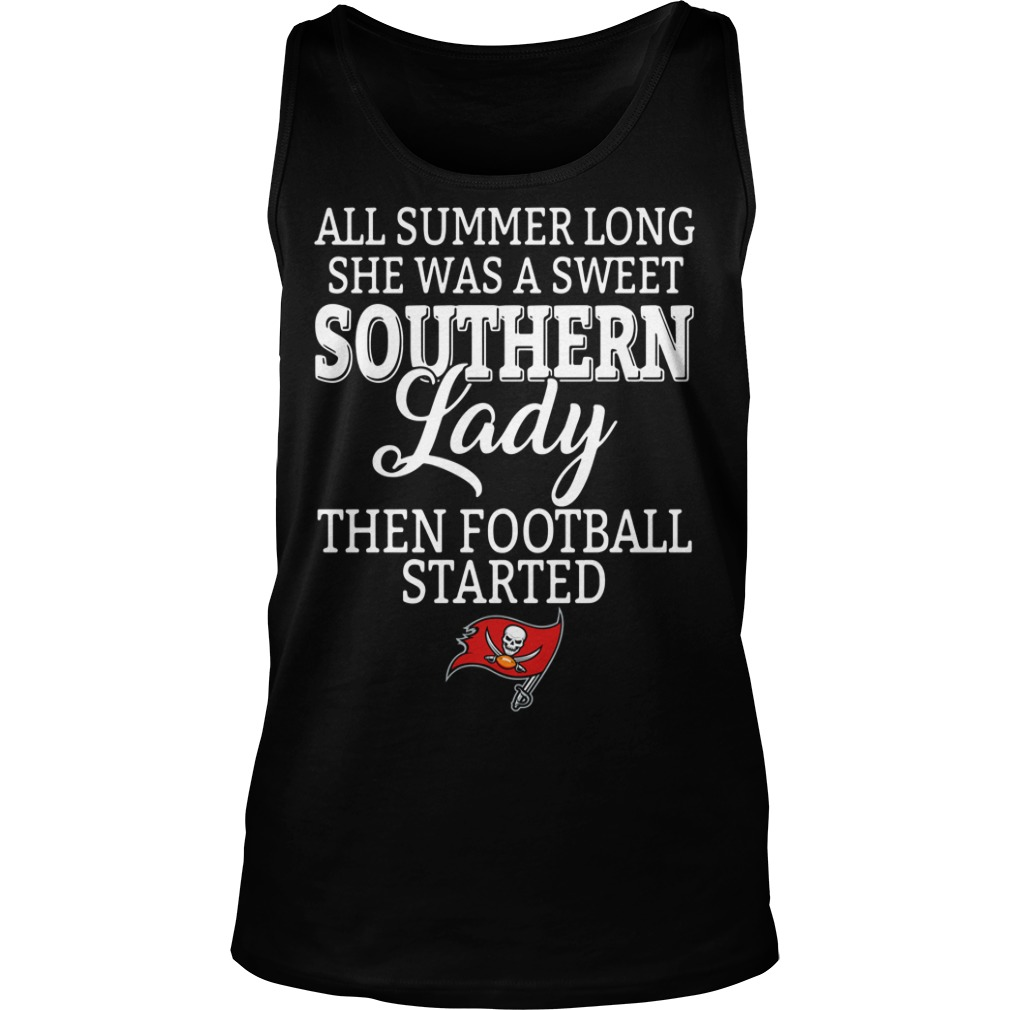 Tampa Bay Buccaneers all summer long she was a sweet southern lady Tank top