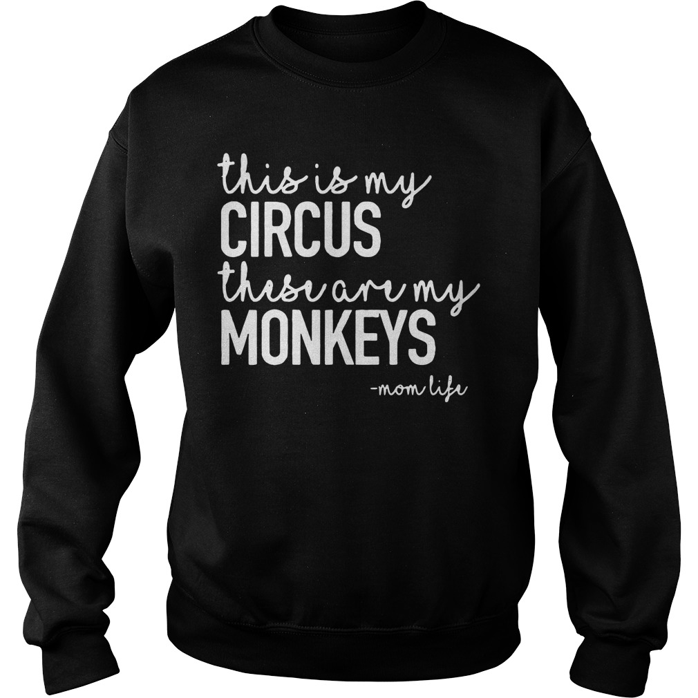 This is my circus these are my monkeys Ladies tee