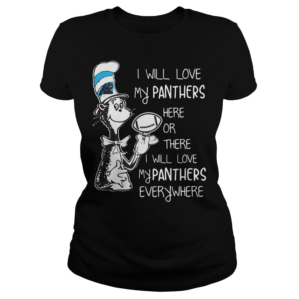 I will love my Carolina Panthers here or there Ladies tee