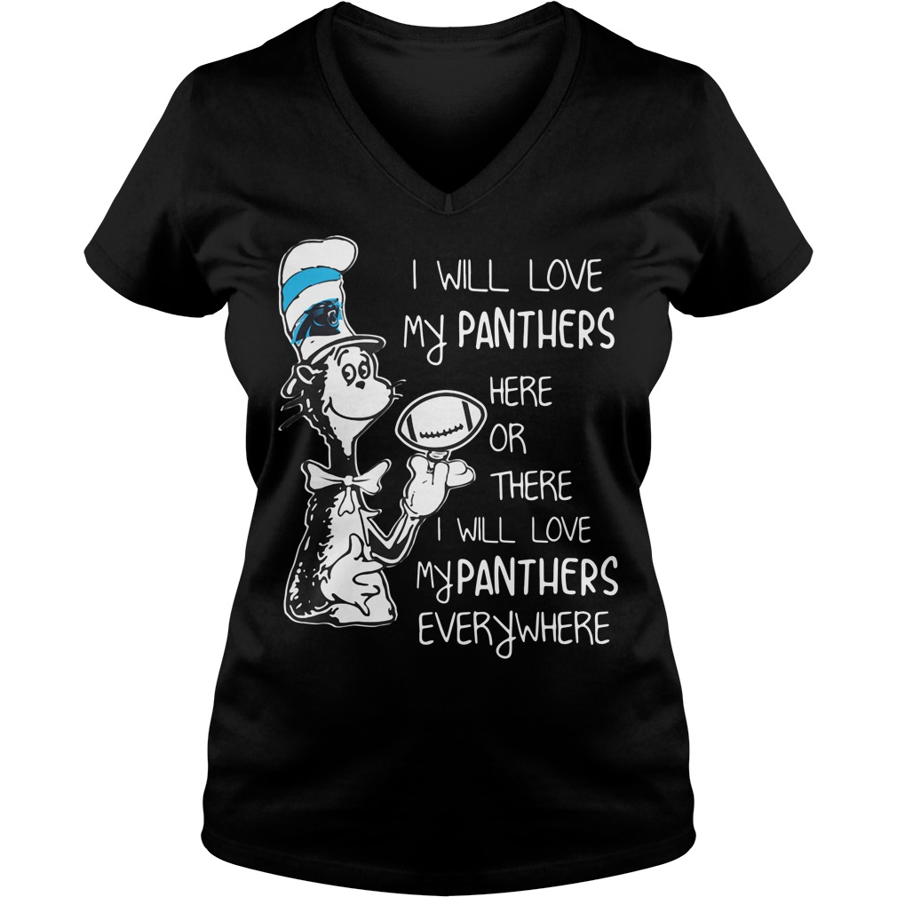 I will love my Carolina Panthers here or there V-neck T-shirt