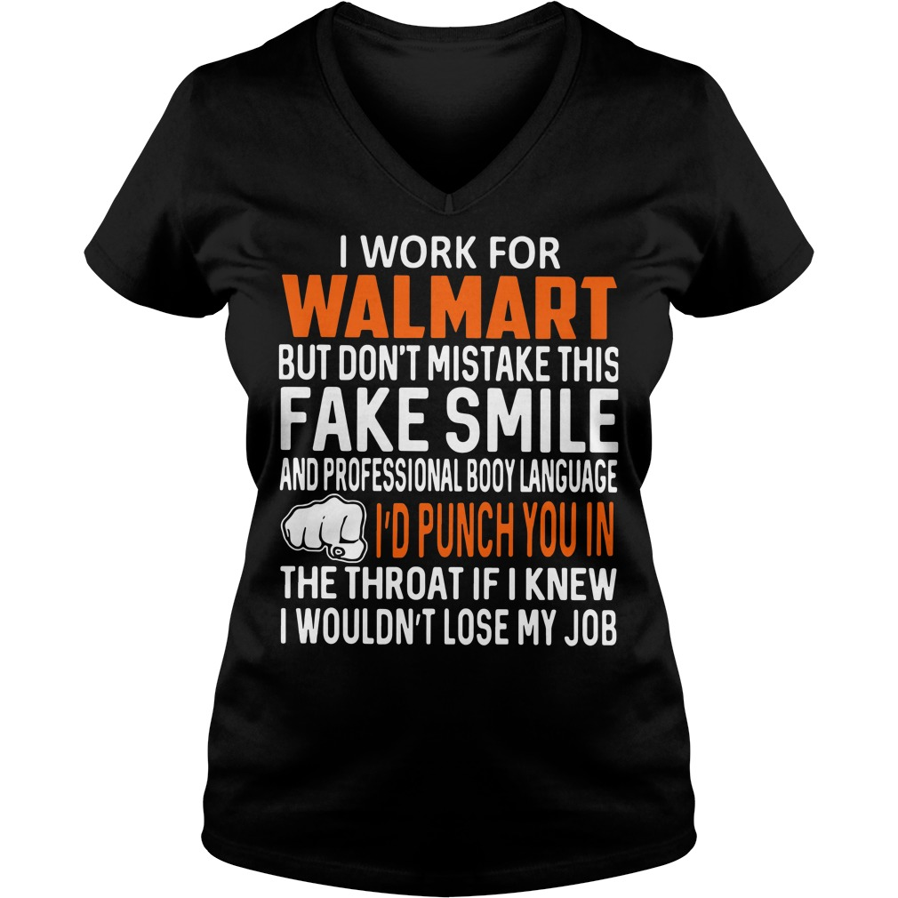 I work for walmart but don't mistake this fake smile V-neck T-shirt