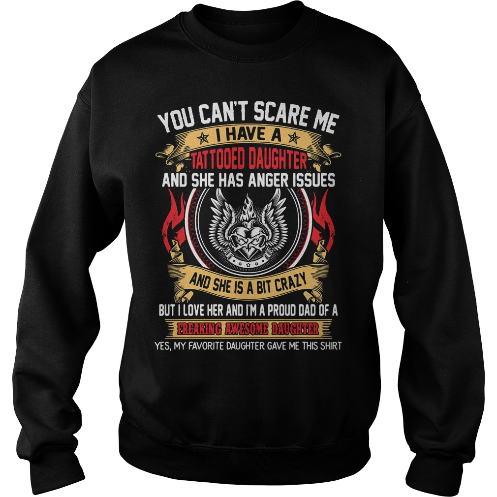 You can't scare me I have a tattooed daughter Sweater