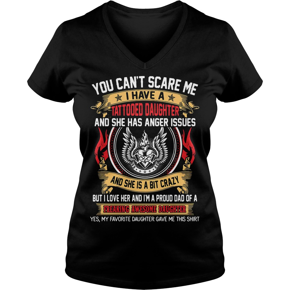 You can't scare me I have a tattooed daughter V-neck T-shirt