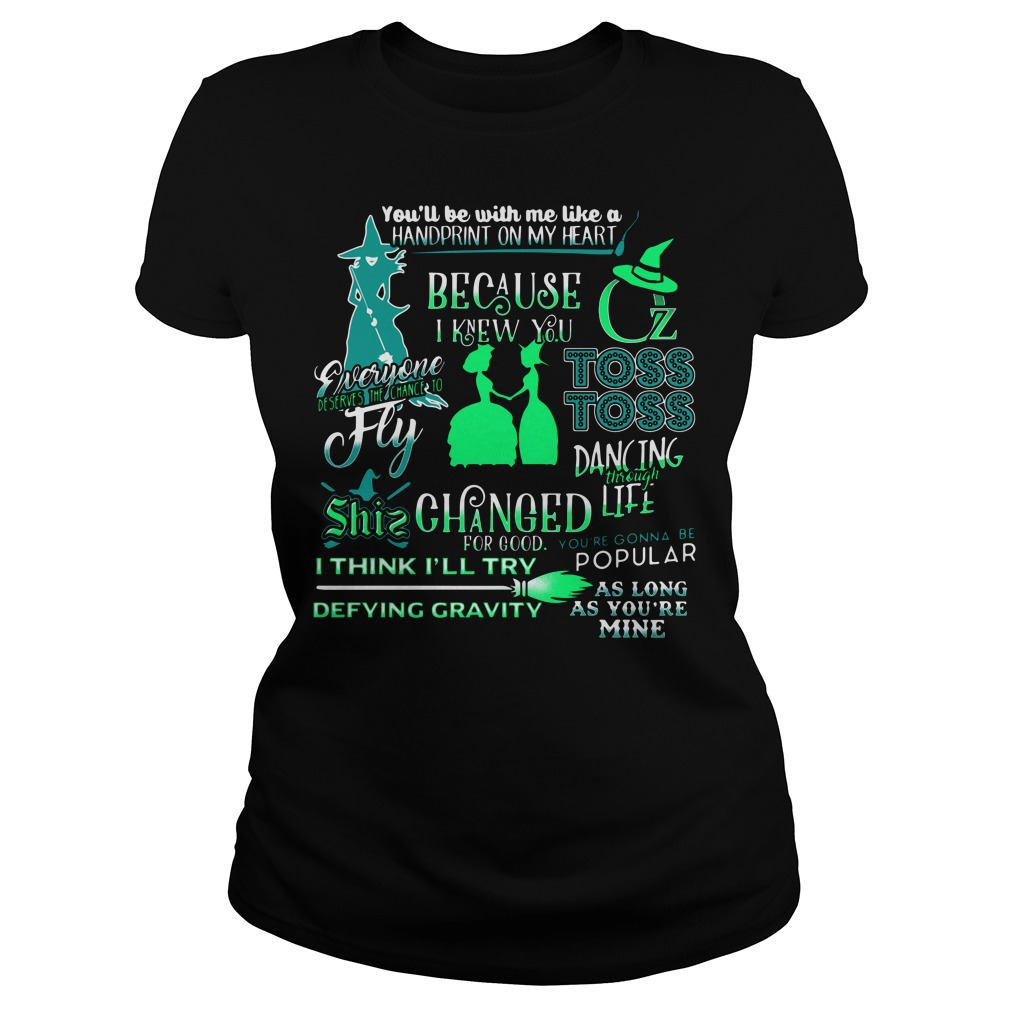 You'll Be With Me Like A Handprint On My Heart Ladies tee