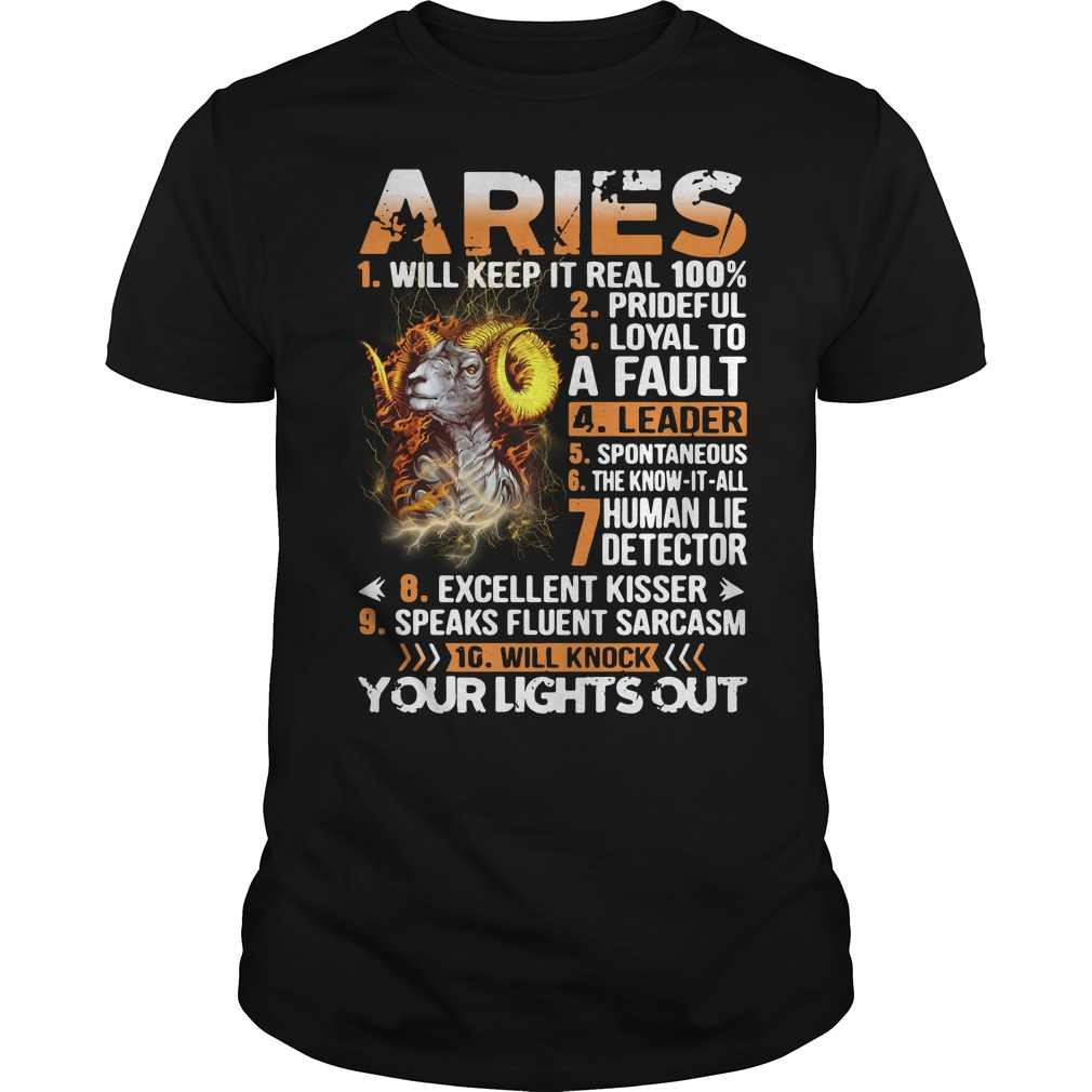 Aries will keep it real 100% prideful loyal to a fault Guys shirt