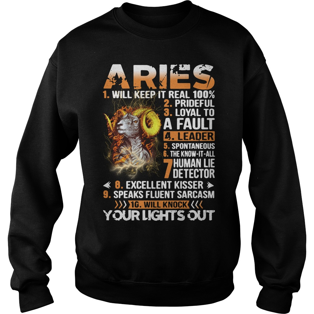 Aries will keep it real 100% prideful loyal to a fault Sweater