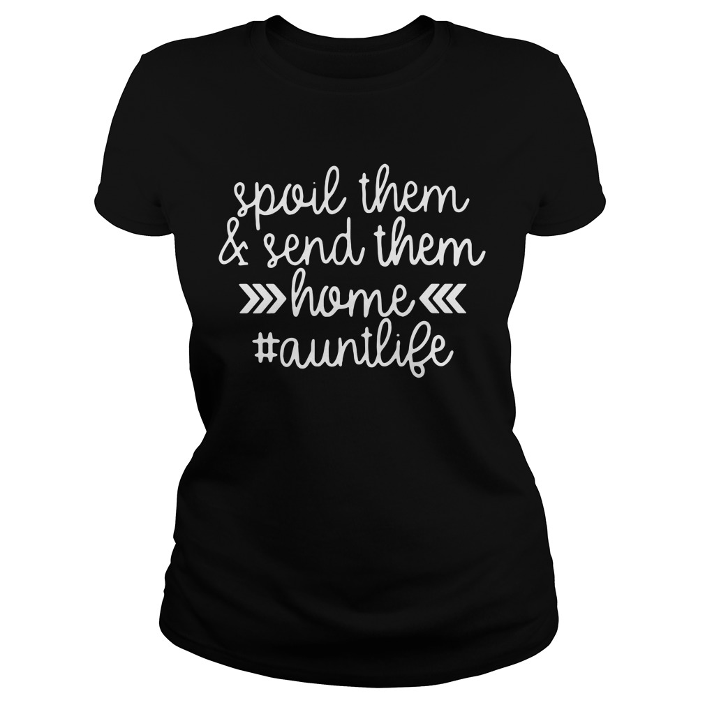 Athletic Heather Spoil them and send them home aunt life Ladies tee