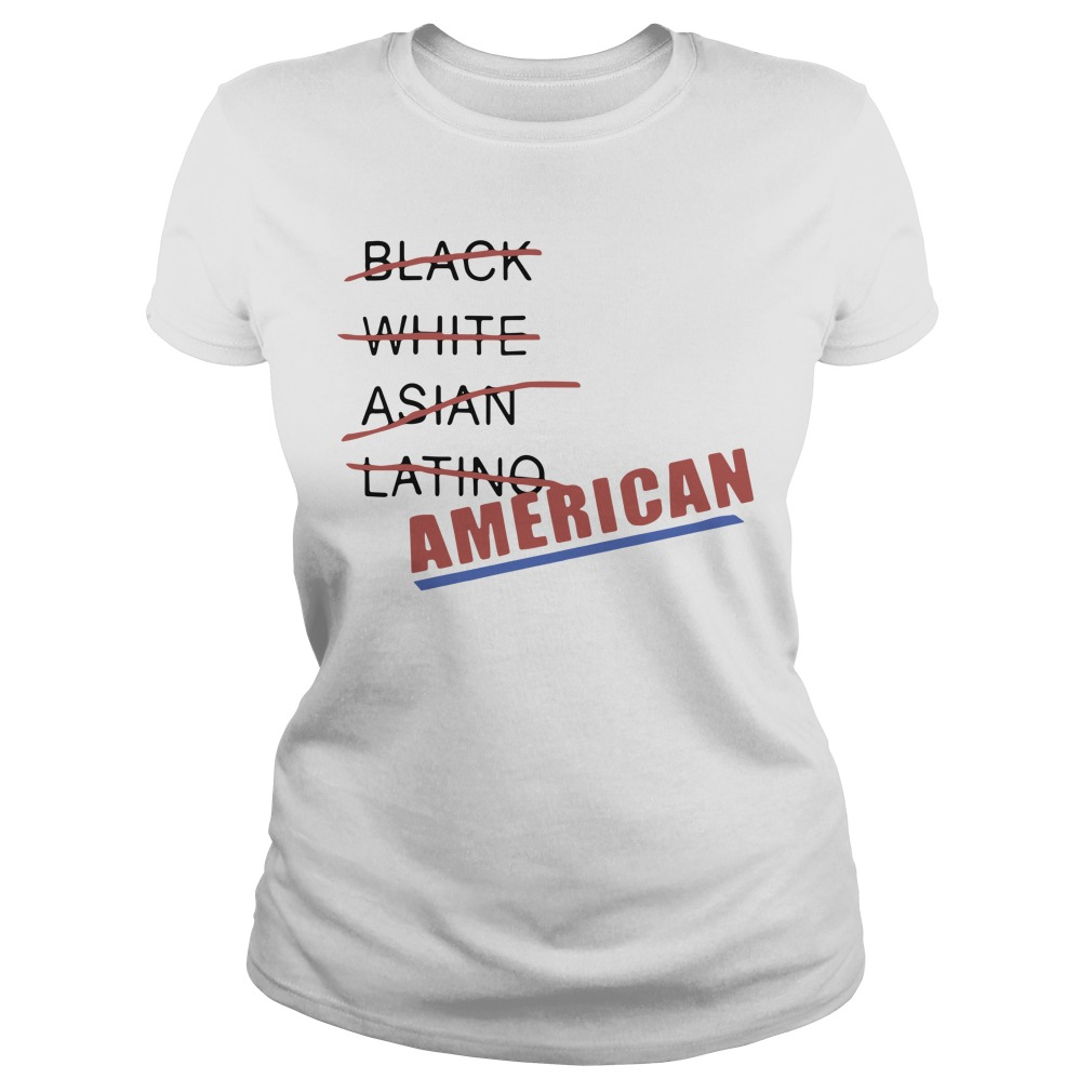 Black White Asian Latino American Ladies tee