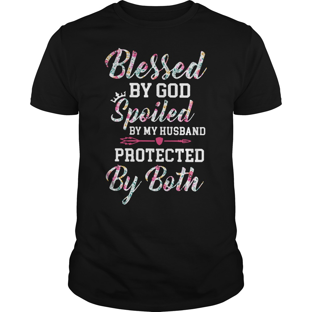 Blessed by God spoiled by my Husband Protected by both Guys shirt