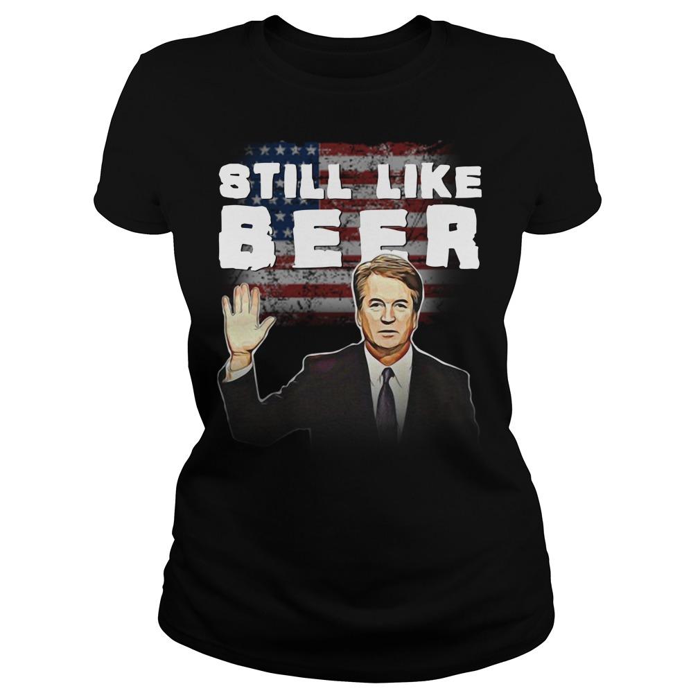 Brett Kavanaugh: Still like beer Ladies tee