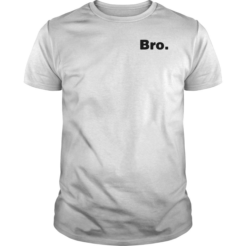Bro bros broski bromo brotein brohan bromeo brosicle funny bro black Guys shirt