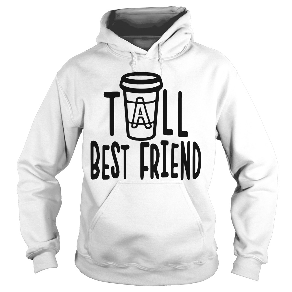 Coffee tall best friend Hoodie