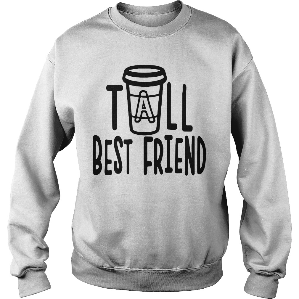 Coffee tall best friend Sweater