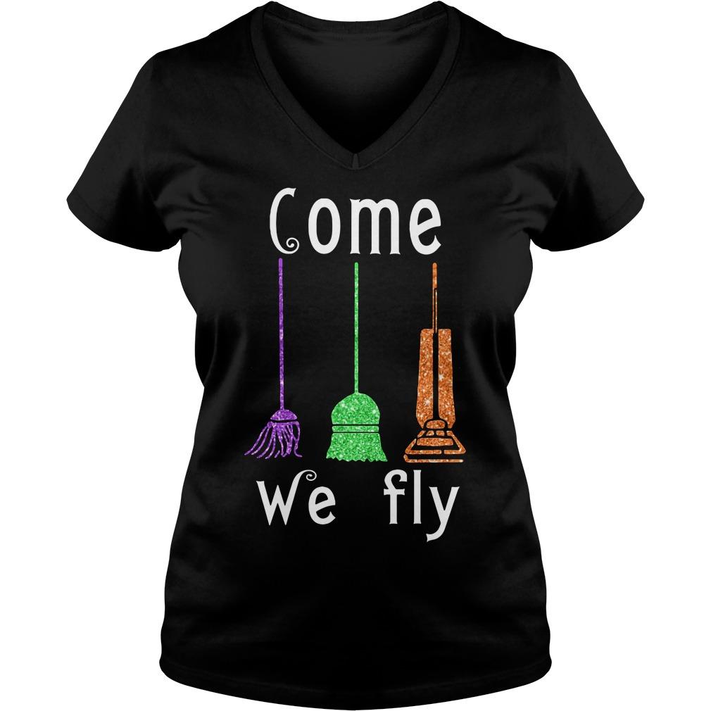 Come We Fly Hocus Pocus Halloween V-neck T-shirt