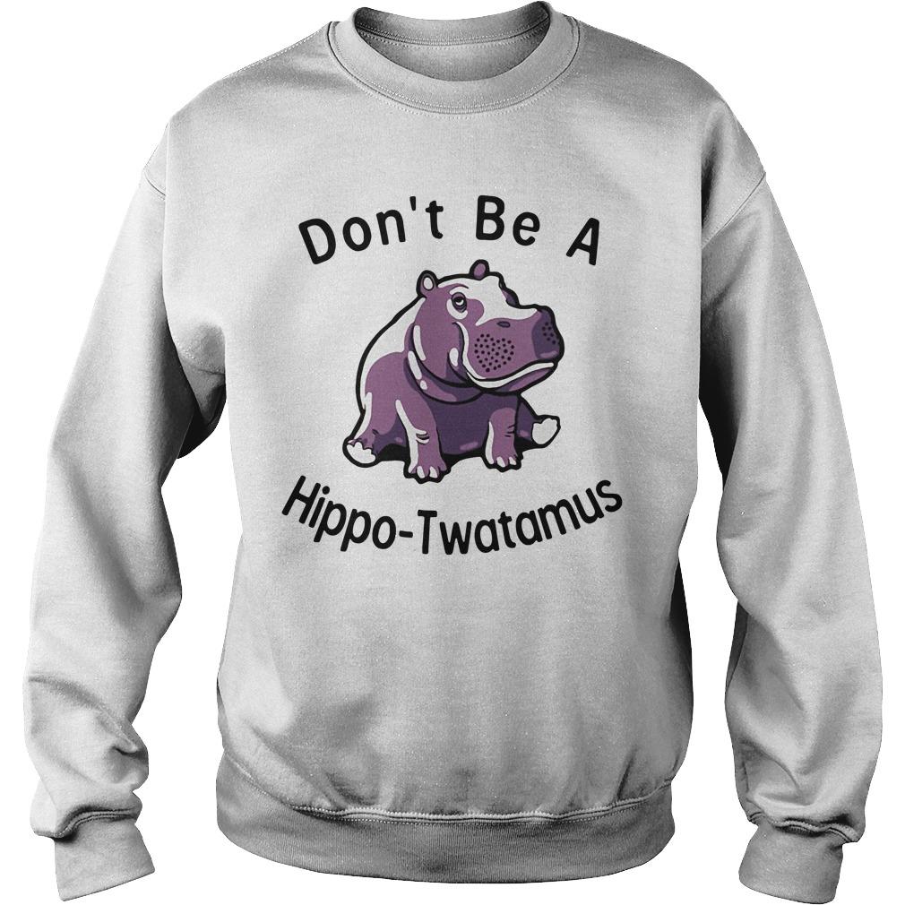 Don't be a Hippo Twatamus Sweater