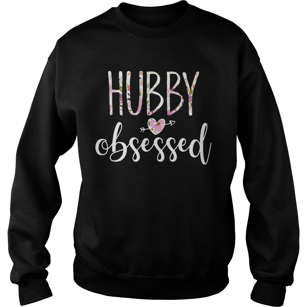 Floral Hubby love Obsessed Sweater