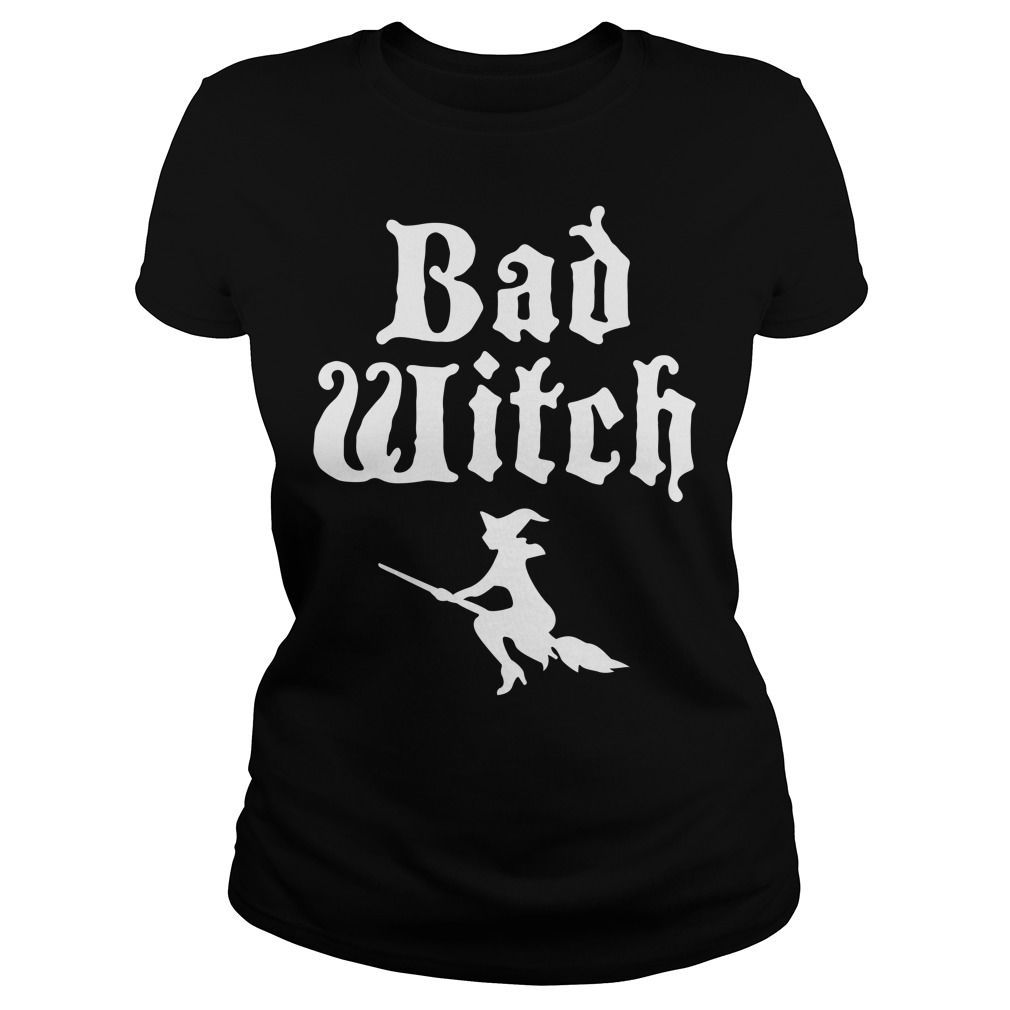 Funny Halloween Bad Witch Ladies tee