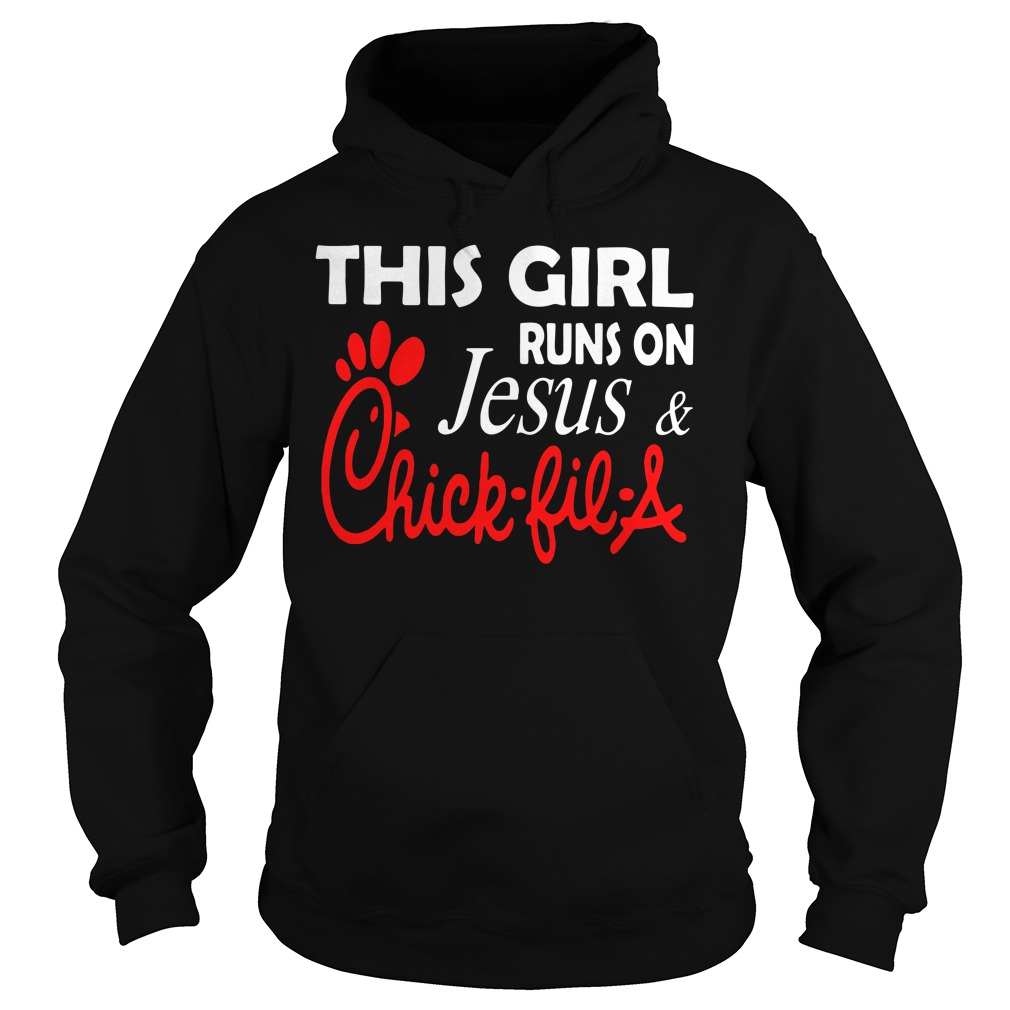 This girl runs on Jesus and Chick-fil-a Hoodie