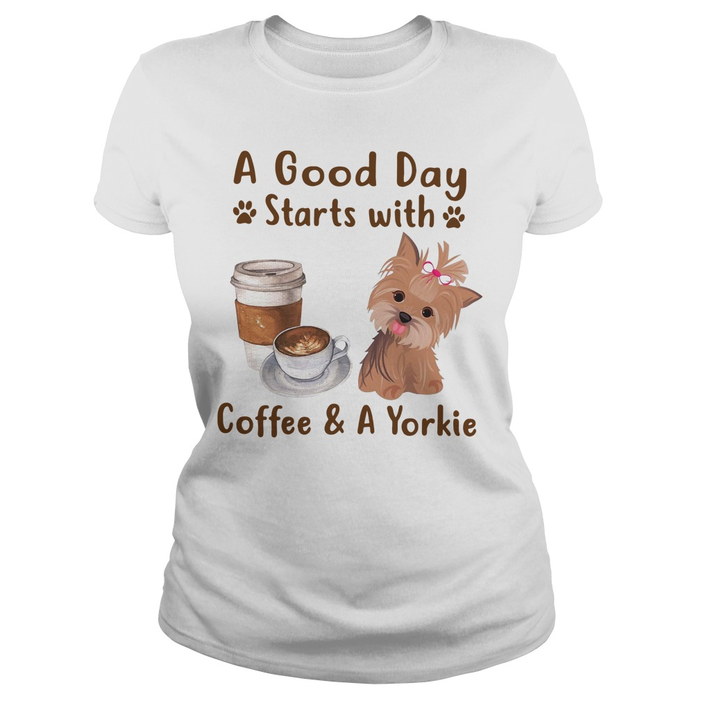 A good day starts with coffee and a Yorkie Ladies tee