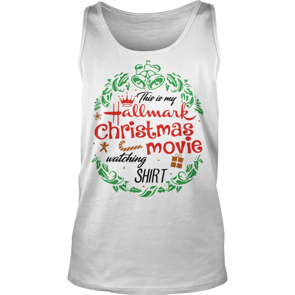 This is my hallmark christmas movie watching mug Tank top