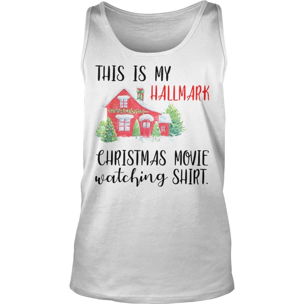 This Is My Hallmark Christmas Movie Watching Tank top