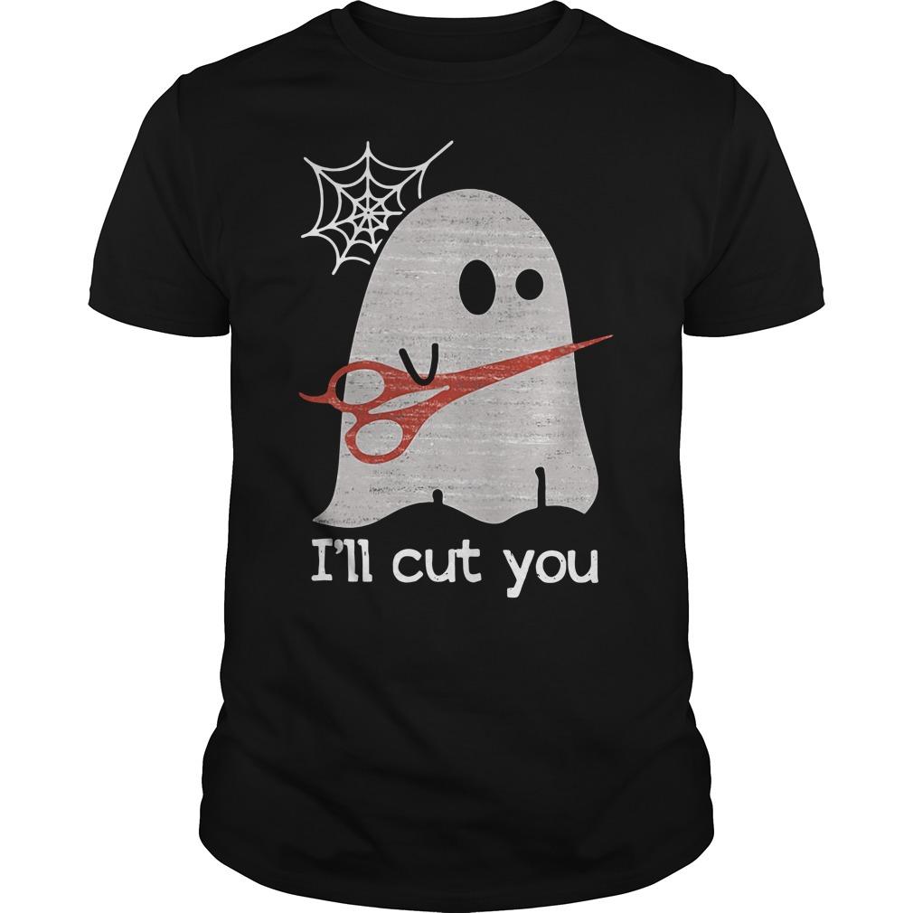 Halloween ghost I'll cut you Guys shirt