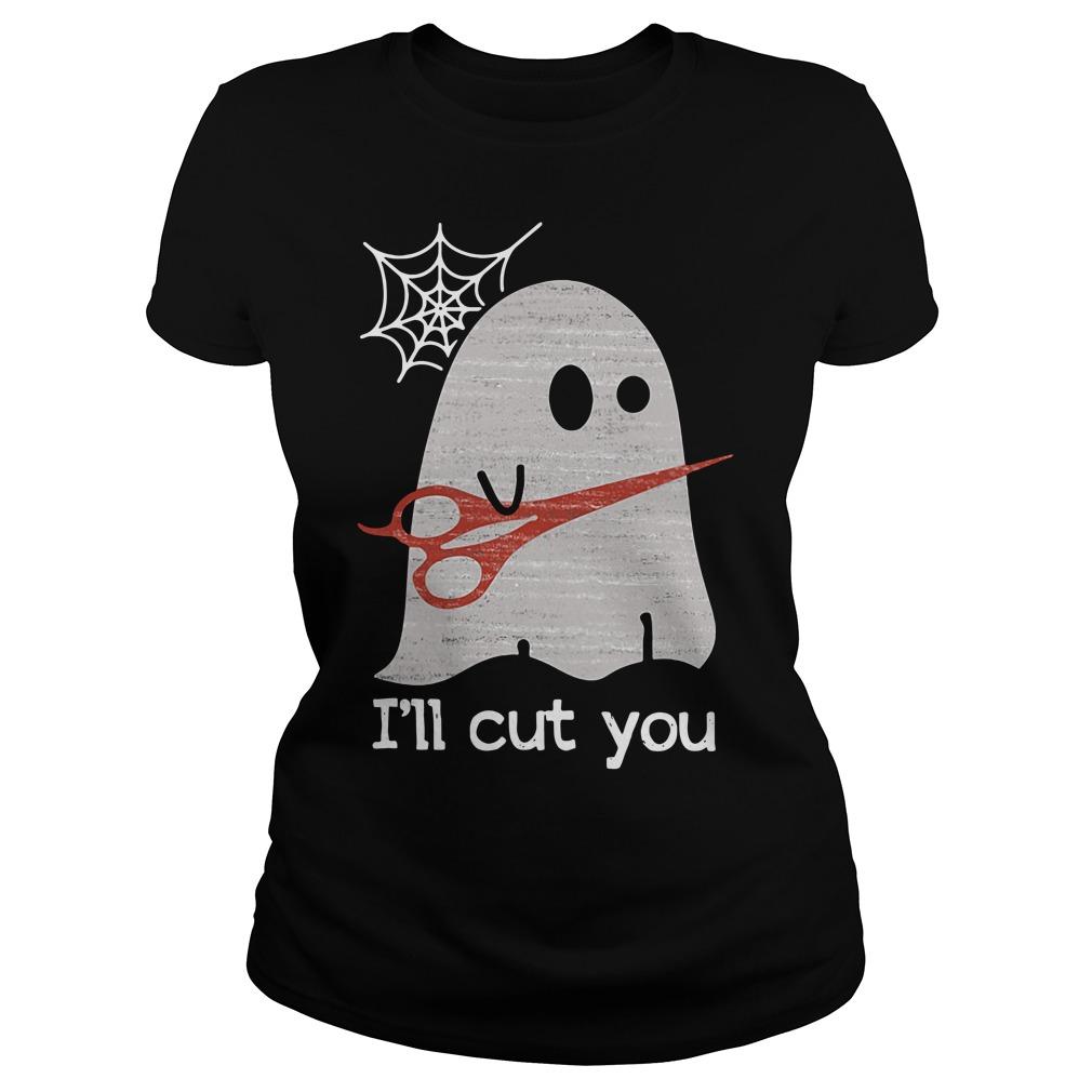 Halloween ghost I'll cut you Ladies tee